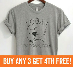 Yoga? I'm Down, Dog! T-shirt Cute Ladies Humor - SALE! Unisex XS-XXL