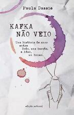 Kafka Nao Veio : A Historia de Bodo, Uma Barata, Que Amou Adam, Um Homem by...