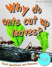 1st Questions and Answers Bugs: Why Do Ants Cut Up Leaves? (First Questions and