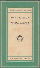 FALLADA Hans (Greifswald 1893 - Berlino 1947), Senza amore