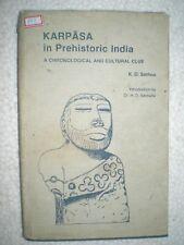KARPASA IN PREHISTORIC INDIA  RARE BOOK INDIA 1981
