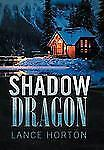 Shadow Dragon by Lance Horton (2012, Hardcover)