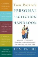 Tom Patire's Personal Protection Handbook: Absolutely Everything You Need to Kno