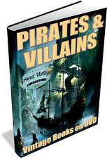 PIRATES & VILLAINS ~ Vintage Books on DVD ~ Black Beard,buccaneers,Highwaymen