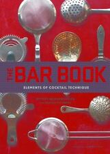 The Bar Book: Elements of Cocktail Technique: By Morgenthaler, Jeffrey