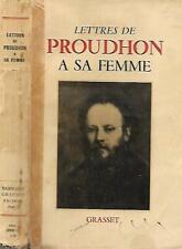 LETTRES DE PROUDHON A SA FEMME--Editions Originale GRASSET 1950-Anarchisme