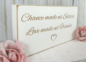 Sister Gift Friend Sign Plaque Free Standing Vintage White Wooden Shabby & Chic