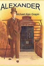 Alexander by Michael Grapin (2015, Paperback)