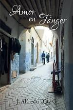 Amor en Tanger by J. Diaz G. (2015, Paperback)