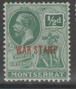 MONTSERRAT 1917-18 SG60 KGV ½d. GREEN WAR STAMP  -  MNH