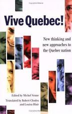 Vive Quebec!: New Thinking and New Approaches to the Quebec Nation