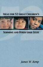 Ideas For 52 Great Children's Sermons And Other Good Stuff