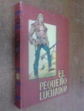 EL PEQUEÑO LUCHADOR (Manuel Gago). Tomo 7