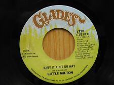 Little Milton 45 Baby It Ain't No Way bw Bring It On Back - Glades EX