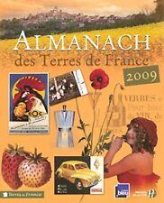 Almanach des Terres de France 2009 - 336 pages - NEUF.