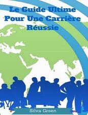 Le Guide Ultime Pour une Carrière Réussie : Votre Feuille de Route Nécessaire...