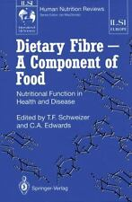 Dietary Fibre -- a Component of Food : Nutritional Function in Health and...