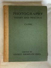 L P Clerc's,Photography Theory & Practice, 1940 Edition, Hardback Book