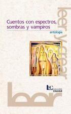 Cuentos con Espectros, Sombras y Vampiros : Antologma (2001, Paperback)