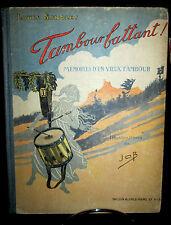 Tambour battant -Mémoires d'un vieux tambour -Louis Sonolet - Illustrations: JOB