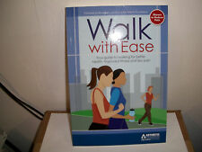 Walk with Ease : Your Guide to Walking for Better Health, Improved Fitness and L