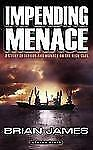 Impending Menace : A Story of Terror and Murder on the High Seas by Brian...