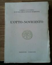 L Otto-Novecento civiltà Fiorentina Sansoni
