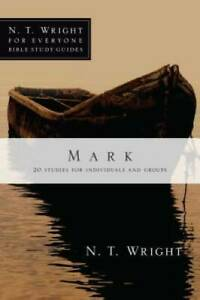 Mark (N. T. Wright for Everyone Bible Study Guides) - Paperback - GOOD