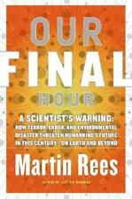 Our Final Hour: A Scientist's Warning: How Terror, Error, and Environmental Disa