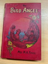 "Selten Antik 'The Bird Angel "" Miss M A Paull Illustrierte Fiction Hardcover"