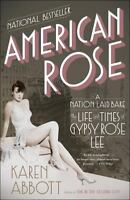 American Rose: A Nation Laid Bare: The Life and Times of Gypsy Rose Lee Paperbac
