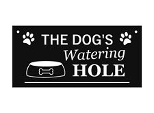 The dog's Watering Hole, Sign, Plaque - Wall decor, novelty gift, pet dog