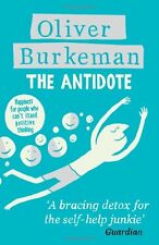 The Antidote,Oliver Burkeman