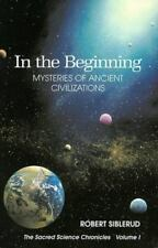 In the Beginning: Mysteries of Ancient Civilizations (The Sacred Science Chroni