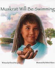 NEW Muskrat Will Be Swimming by Cheryl Savageau
