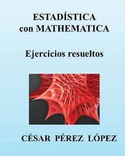 ESTADISTICA con MATHEMATICA. Ejercicios Resueltos by Cesar Lopez (2013,...