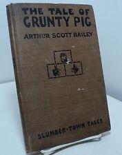 The Tale of Grunty Pig by Arthur Scott Bailey - Slumber-Town Tales