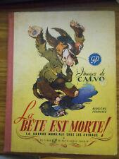 La Bête est morte (2e fascicule)  CALVO  édit. Novembre 1945