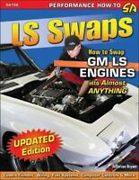 LS Swaps : How to Swap GM LS Engines into Almost Anything, Paperback by Bryan...
