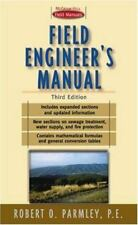 Field Engineer's Manual by Robert O. Parmley (1995, Hardcover)