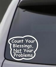 """""""Count Your Blessings Not Problems"""" Vinyl Decal Sticker Car Window Wall Bumper"""