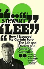 How I Escaped My Certain Fate: The Life and Deaths of a Stand-Up Comedian By St