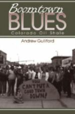 Mining the American West: Boomtown Blues : Colorado Oil Shale by Andrew...