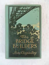Anna Chapin Ray  THE BRIDGE BUILDERS  Musson  1909