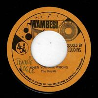 """ROYALS-when you are wrong     wambesi    7""""    (hear)    roots reggae"""