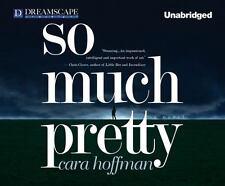 So Much Pretty by Cara Hoffman (2011, MP3 CD, Unabridged)
