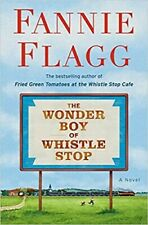 The Wonder Boy of Whistle Stop : A Novel by Fannie Flagg (2020, Hardcover)