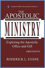 The Apostolic Ministry : Exploring the Apostolic Office and Gift by Roderick...