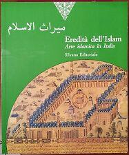 Giovanni Curatola (a cura di), Eredità dell'Islam. Arte Islamica in Italia, E...