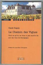 Le Chemin Des Vignes - Claude Chapuis - Editions De Bourgogne